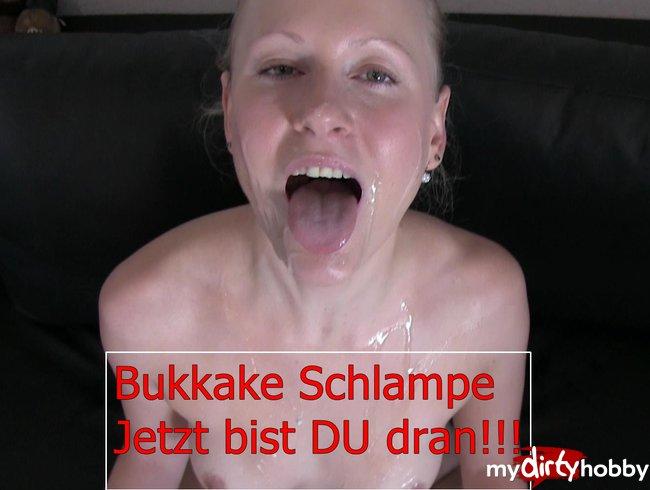 Bukkake Schlampe - jetzt bist DU dran!!!
