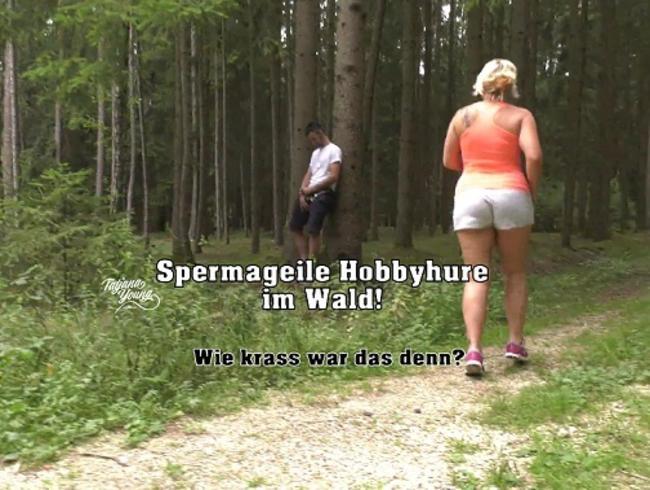 Spermageile Hobbyhure im Wald!
