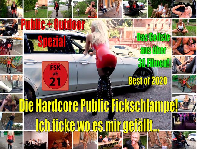 Die Hardcore Public Fickschlampe! Ich ficke WO es mir gefällt | Public Outdoor SPEZIAL Best of 2020