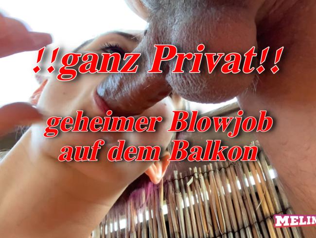 ganz privates Handytape!! - geheimer Blowjob auf dem Balkon